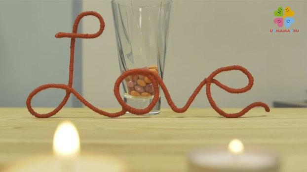 Декор к Дню Валентина своими руками. 4 идеи к 14 февраля